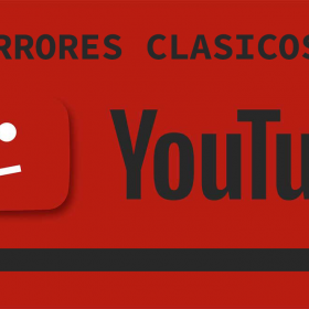 ERRORES COMUNES EN YOUTUBE